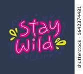 Stay Wild Hand Drawn Color...