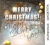 merry christmas and happy new... | Shutterstock .eps vector #164287574