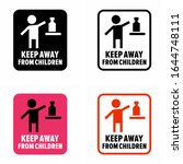 keep away from children ... | Shutterstock .eps vector #1644748111