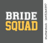 bride squad typography design...   Shutterstock .eps vector #1645264597