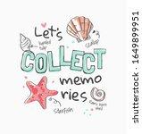 collect memories slogan with... | Shutterstock .eps vector #1649899951