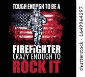 Tough Enough To Be A Fire...