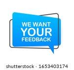 we want your feedback written...   Shutterstock .eps vector #1653403174