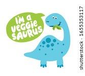 i am a veggie saurus  ... | Shutterstock .eps vector #1655353117