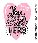 you are my hero hand drawn... | Shutterstock .eps vector #1656506041