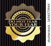 do not fear your fear gold... | Shutterstock .eps vector #1656573964