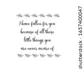 i have fallen for you because... | Shutterstock .eps vector #1657400047