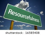 Resourcefulness Road Sign With...