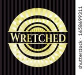 Wretched Gold Badge. Vector...