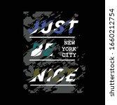 just be nice slogan typography...   Shutterstock .eps vector #1660212754