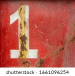 Number One 1 On An Old Rusty...