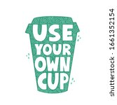 use your own cup quote with cup ... | Shutterstock .eps vector #1661352154