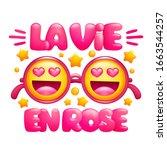 la vie en rose. life in pink... | Shutterstock .eps vector #1663544257