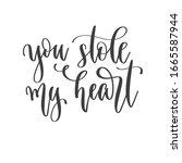 you stole my heart   hand...   Shutterstock .eps vector #1665587944
