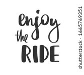 enjoy the ride. hand drawn...   Shutterstock .eps vector #1665769351