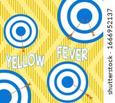 text sign showing yellow fever. ... | Shutterstock . vector #1666952137