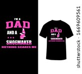 """i am a dad and a shoemaker... 