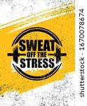 sweat off the stress. inspiring ... | Shutterstock .eps vector #1670078674