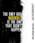 the only bad workout is the one ...   Shutterstock .eps vector #1670285047
