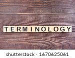 Small photo of TERMINOLOGY word made with wood building blocks