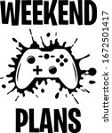 weekend plans shirt design with ... | Shutterstock .eps vector #1672501417