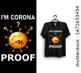 i'm corona proof funny t shirt. ... | Shutterstock .eps vector #1672653454