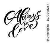 always in love brush lettering. ... | Shutterstock .eps vector #1673998264