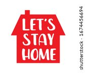 let's stay home vector icon.... | Shutterstock .eps vector #1674456694