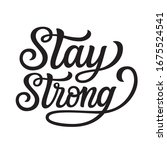 stay strong. hand lettering ...   Shutterstock .eps vector #1675524541