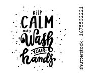 keep calm and wash your hands....   Shutterstock .eps vector #1675532221