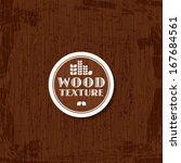 abstract wooden texture... | Shutterstock .eps vector #167684561