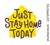 just stay home today. slogan to ...   Shutterstock .eps vector #1676990731