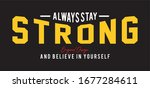 always stay strong typography... | Shutterstock .eps vector #1677284611