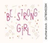 the phrase be strong girl in...   Shutterstock .eps vector #1678040284