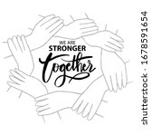 we are stronger together.... | Shutterstock .eps vector #1678591654