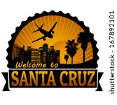 Welcome to Santa Cruz travel label or stamp on white, vector illustration - stock vector