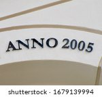 """""""Anno 2005"""" (AD or Anno [Domini] 2005) – a detail of an inscription produced that year"""