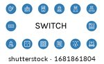 set of switch icons. such as...