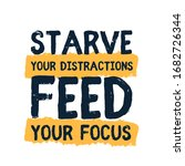 starve your distractions  feed... | Shutterstock .eps vector #1682726344