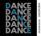 dance typography vector design...   Shutterstock .eps vector #1682842864