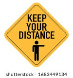 Keep Your Distance. Sign For...