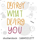 """phrase in english """"destroy what ...   Shutterstock .eps vector #1684521277"""