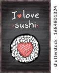 i love sushi  chalk doodle... | Shutterstock . vector #1684801324