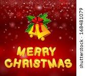 bells merry christmas  snow ... | Shutterstock . vector #168481079
