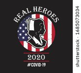 nurse quotes   real heroes... | Shutterstock .eps vector #1685073034