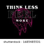"""""""think less feel more"""" quoted... 