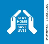 Stay At Home  Save Lives ...