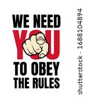 We Need You To Obey The Rules....