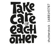 Take Care Of Each Other. Uniqu...