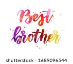 best brother   handwritten...   Shutterstock .eps vector #1689096544